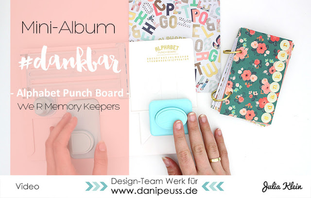 http://danipeuss.blogspot.com/2016/08/dankbar-mini-album-mit-dem-wrmk-alphabet-punch-board-video-tutorial.html