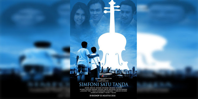 Sinopsis, detail dan nonton trailer Film Simfoni Satu Tanda (2016)