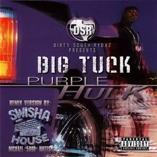 "Big Tuck - Purple Hulk (Swishahouse Mix) (Chopped & Screwed by DJ Michael ""5000"" Watts) (2004) [CD] [FLAC]"