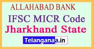 ALLAHABAD BANK IFSC MICR Code Jharkhand State