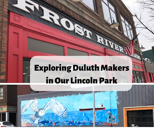 Exploring Duluth Makers in Our Lincoln Park