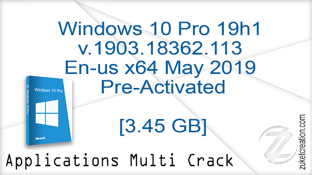 Windows 10 Pro 19h1 v.1903.18362.113 En-us x64 May2019 Pre-Activated  |  3.45 GB