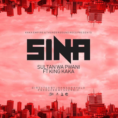 Sultan Wa Pwani Ft King Kaka - Sina