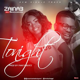 Zainab - Tonight ft. Broda Shaggi