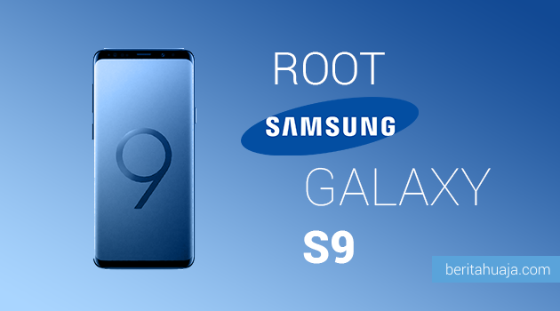 How To Root Samsung Galaxy S9 SM-G960 And Install TWRP Recovery