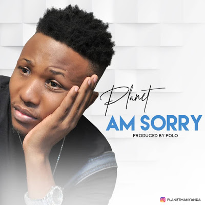 Download Audio | Planet Manyanda - Am Sorry