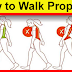 How to Walk Properly