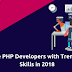 Hire PHP Developers with Trending Skills in 2018