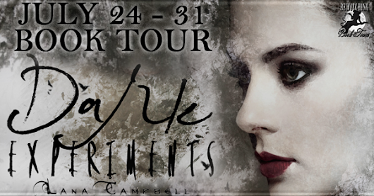 Book Tour: Dark Experiments Forever and a Night Series by Lana Campbell