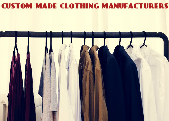 Custom Made Clothing Manufacturers
