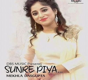 Sunre Piya – Mekhla Dasgupta (2017)
