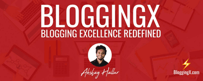 BloggingX-Blogging-Excellence-Redefined-by-Akshay-Hallur