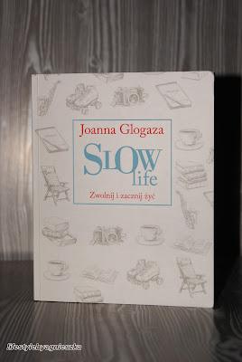 """Książkowa Sobota - Joanna Glogaza - """"Slow life. Zwolnij i zacznij żyć."""""""