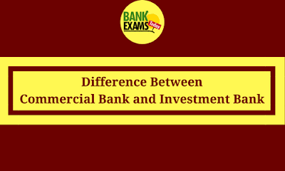 Commercial Bank vs Investment Bank