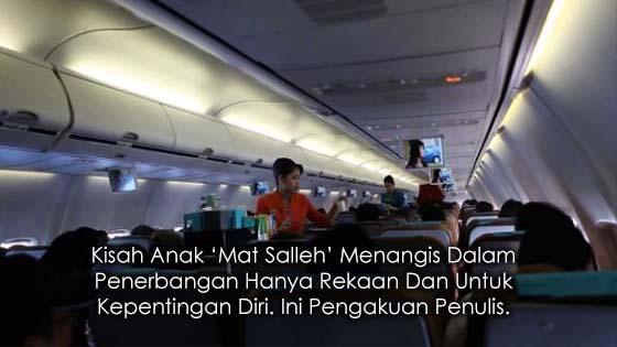 Kisah Anak 'Mat Salleh' Menangis Dalam Penerbangan Hanya Rekaan Dan Untuk Kepentingan Diri. Ini Pengakuan Penulis.
