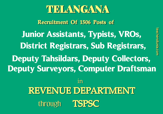 Recruitment-of-1506-posts-of-junior-assistants-typists-district-registrars-sub-registrars-deputy-surveyors-deputy-tahsildars-computer-draftsman-deputy-collectors-VROs-in-Revenue-Department-through-TSPSC