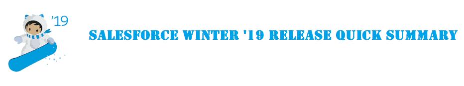 Infallible Techie: Salesforce Winter '19 Release Summary