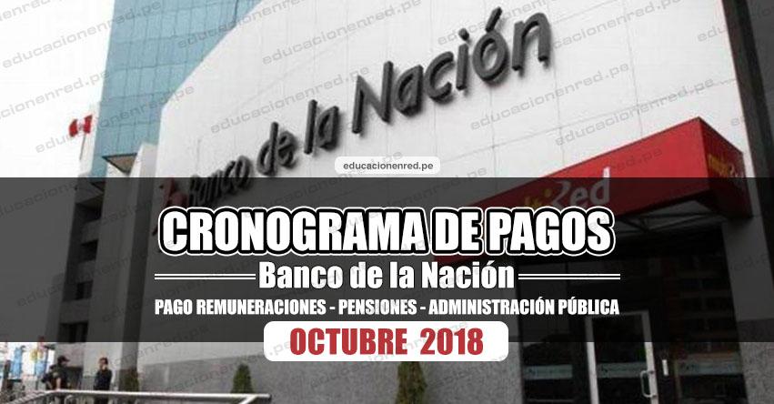 CRONOGRAMA DE PAGOS Banco de la Nación (OCTUBRE) Pago de Remuneraciones - Pensiones - Administración Pública 2018 - www.bn.com.pe
