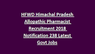 HFWD Himachal Pradesh Allopathic Pharmacist Recruitment 2018 Notification 238 Latest Govt Jobs Application Form