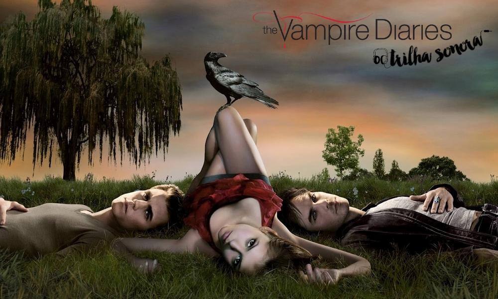 TRILHA SONORA - The Vampire Diaries (1º Temporada)