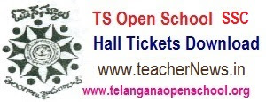 TOSS/ TS Open School SSC Hall tickets October/ April 2018 - Telangana Open 10th Hall ticket Download