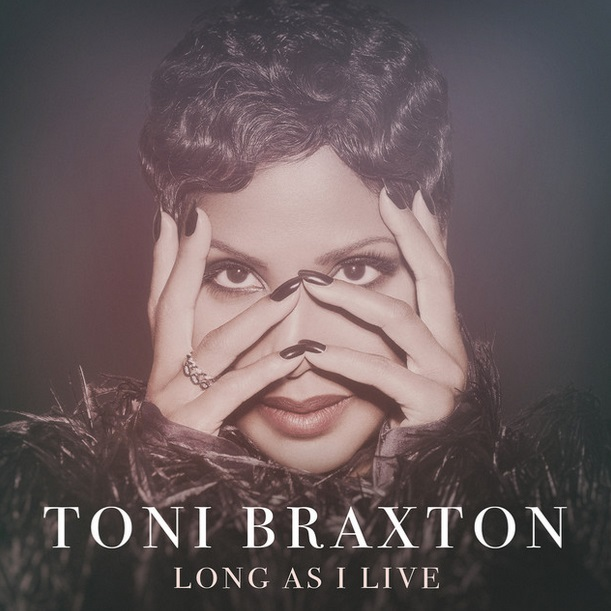 "Toni Braxton Returns With ""Long As I Live"""
