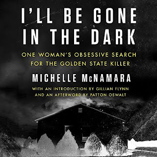Review: I'll Be Gone in the Dark by Michelle McNamara