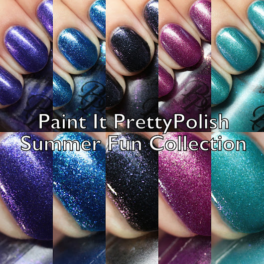 Paint It Pretty Polish Summer Fun Collection Swatches and Review