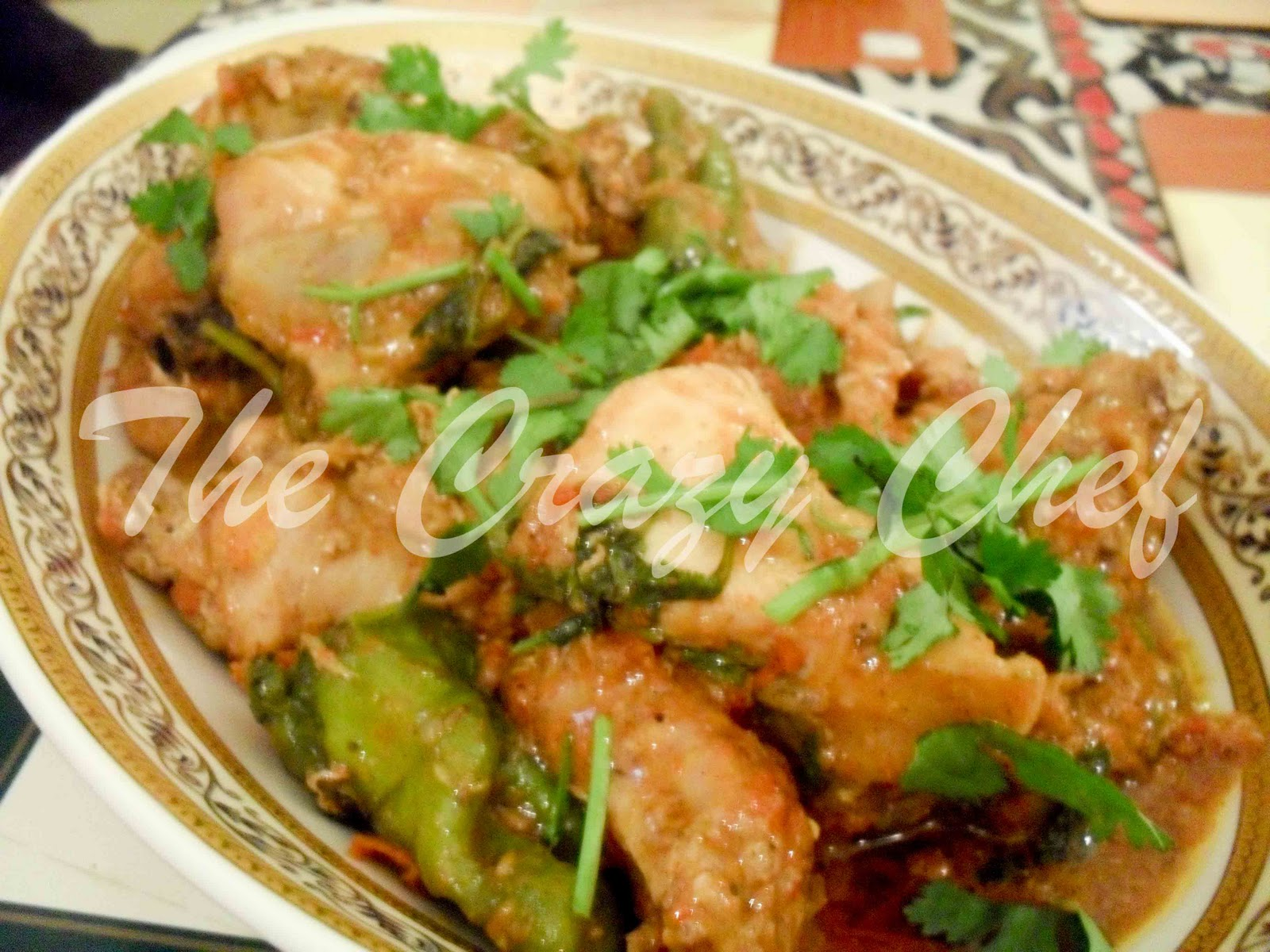 The Crazy Chef: Chicken Karahi