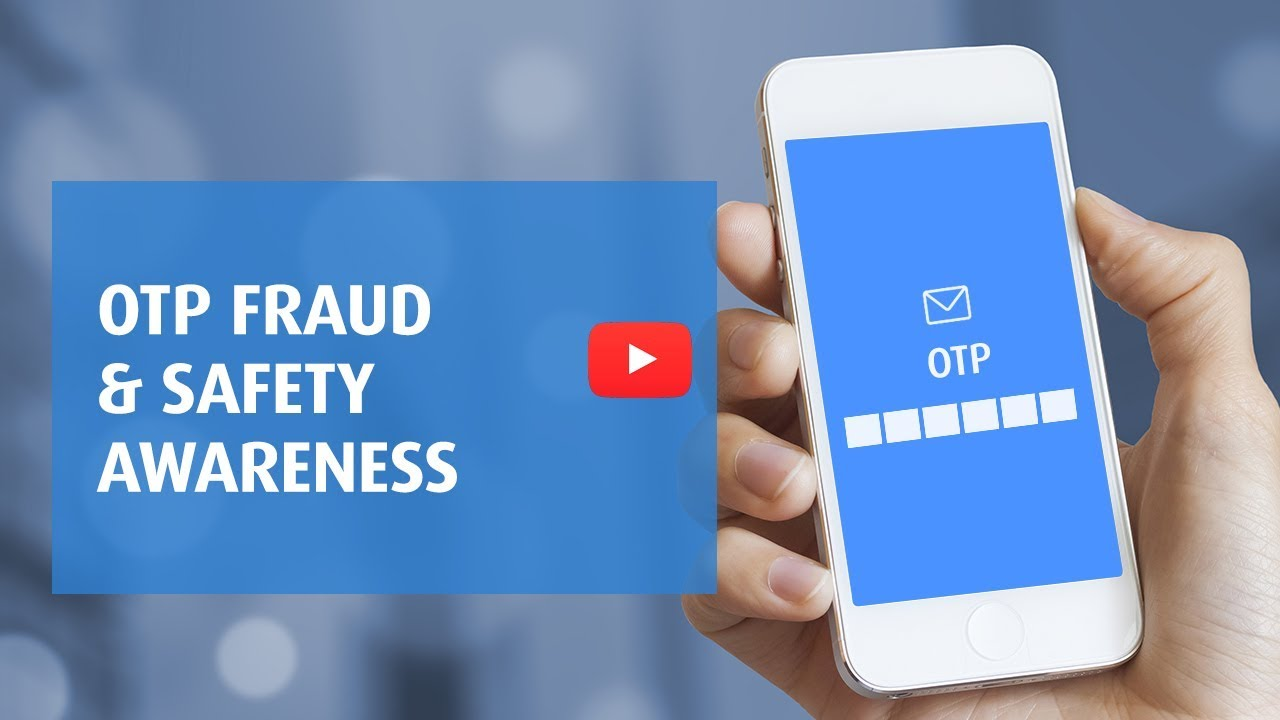 One Time Password Fraud and Safety Awareness Share this