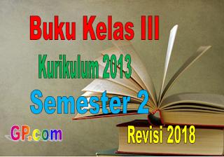 Download Buku Guru dan Buku Siswa Kelas 6 Kurikulum 2013 Semester 2 Revisi 2018