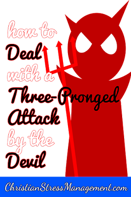 Christian spiritual warfare blog post How to deal with a three pronged attack by the devil