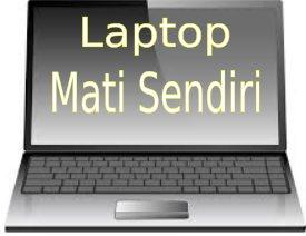 Cara Mengatasinya Laptop Tiba-tiba Mati Sendiri dan Penyebabnya