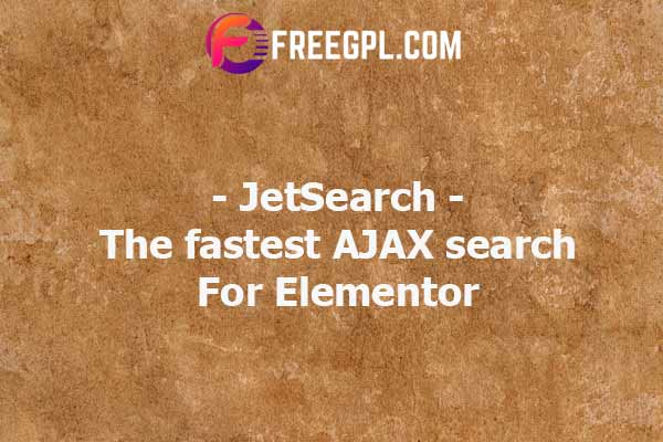 JetSearch - The fastest AJAX search for Elementor Nulled Download Free