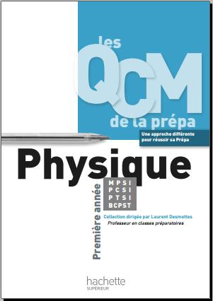 Livre : Les QCM de la prépa Physique 1re année - Laurent Desmottes