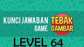 kunci jawaban tebak gambar level 64