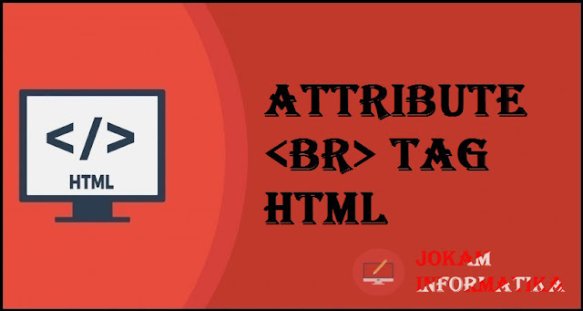 Dasar Atribut Tagging <br> Pada Bahasa Pemrograman HTML - JOKAM INFORMATIKA