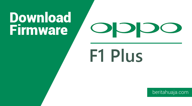 Download Firmware Oppo F1 Plus (X9009) MT6755