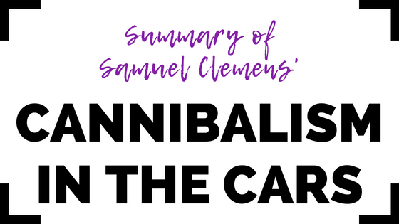 Cannibalism in the Cars by Samuel Clemens- Summary