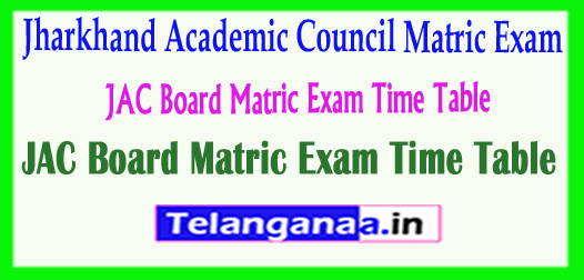JAC Board Jharkhand Academic Council Matric Exam Time Table 2018