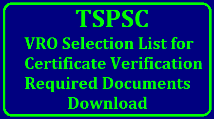 TSPSC VRO Selection List for Certificate Verification Required Documents Download Here TSPSC VRO Selection List for Certificate Verification Required Documents Download Here TS Village Revenue Officers Selection List for Certificate Verification VRO Certificate verification Schedule Dates Required Documents Download Here tspsc-vro-selection-list-for-certificate-verification-schedule-documents-required-download/2018/12/tspsc-vro-selection-list-for-certificate-verification-schedule-documents-required-download.html