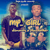 MUSIC: Dimmzy Ft. Slow Talker - My Girl