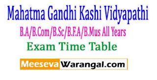 Mahatma Gandhi Kashi Vidyapathi B.A/B.Com/B.Sc/B.F.A/B.Mus All Years Exam Time Table