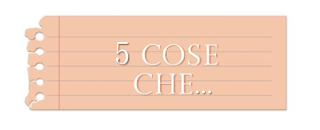 http://appuntidiunagiovanereader.blogspot.it/search/label/5%20cose%20che