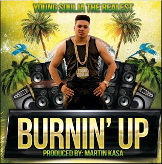 New Music: Young Soulja The Realest - Burnin' Up
