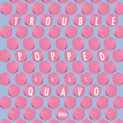 Trouble - Popped Feat. Quavo (Audio)