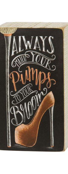 """Primitives By Kathy Chalk Box Sign """"Always Match Your Pumps To Your Broom"""""""