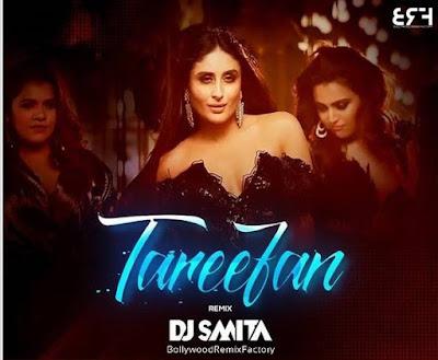Tareefan ( Remix ) - DJ Smita