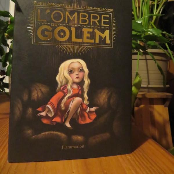 L'ombre du Golem de Eliette Abécassis et Benjamin Lacombe