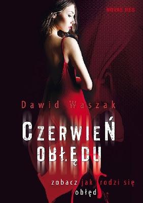 """""""Czerwień obłędu"""" Dawid Waszak"""